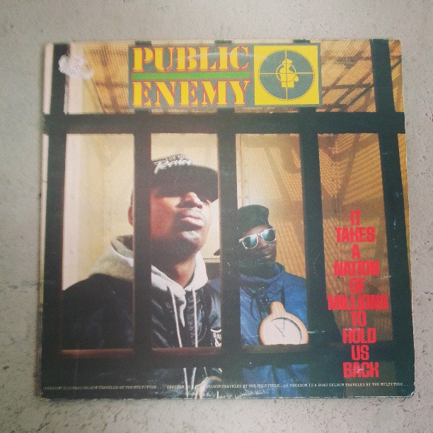 Public Enemy -It takes a nation of millions to hold us back. #albumswhichchangedmylife